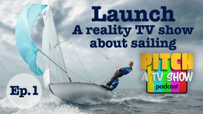 The pitch: Launch, a reality TV show about sailing